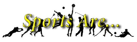 Sports are…